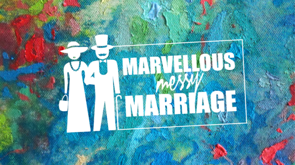 Marvellous Messy Marriage