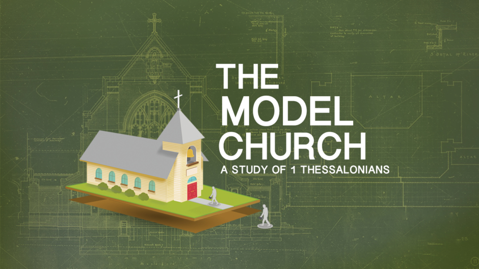 The Model Church: 1Thessalonians